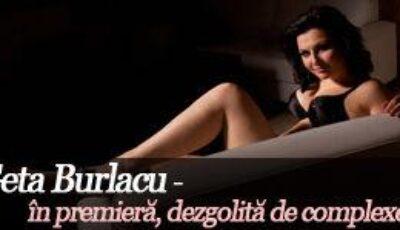 Geta Burlacu – în premieră, dezgolită de complexe!
