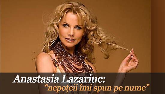 "Foto: Anastasia Lazariuc: ""nepoțeii îmi spun pe nume"""