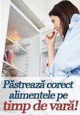 Foto: Păstrează corect alimentele pe timp de vară!