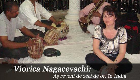 Foto: Viorica Nagacevschi: Aș reveni de zeci de ori în India