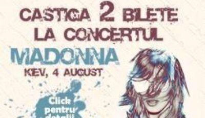 Câștigă 2 bilete la concertul Madonnei!