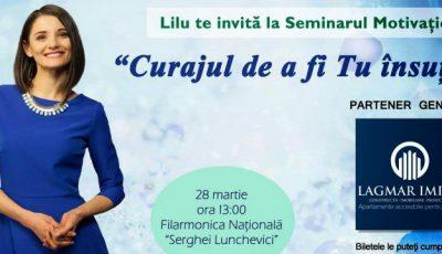 """Lilu vă invită la cel de-al doilea seminar motivațional """" Curajul de a fi TU însuți"""""""