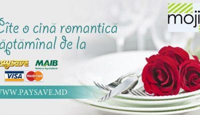 """Promoţia """"Câte o cină romantică săptămânal de la Pay&Save şi MAIB!"""""""