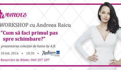 Andreea Raicu vine să-ți spună cum să faci primul pas spre schimbare