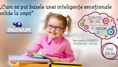 Cum să pui bazele unei inteligențe emoționale solide la copii