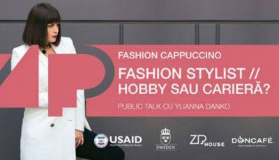 Află cum să-ți transformi hobby-ul într-o carieră de succes. Vino la Fashion Cappuccino cu Ylianna Danko!