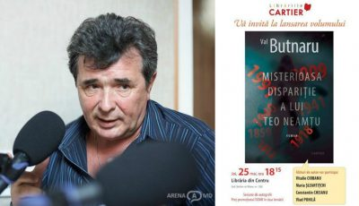 """Val Butnaru lansează romanul """"Misterioasa dispariție a lui Teo Neamțu"""""""
