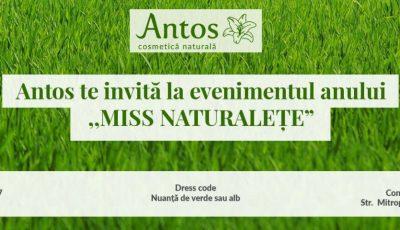 """Compania Antos te invită la finala concursului ,,Miss Naturalețe""""!"""
