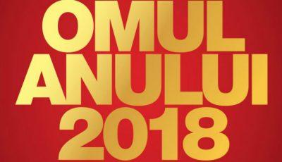 Omul Anului 2018! O Ediție Exclusivistă