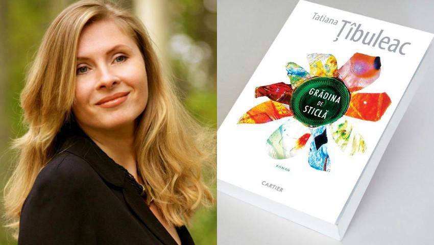 """Foto: Romanul """"Grădina de sticlă"""" de Tatiana Țîbuleac a fost nominalizat la Premiul Uniunii Europene pentru Literatură"""