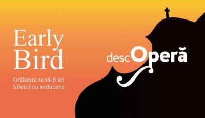 Festivalul DescOperă: doar încă două zile, ai șansa să obții bilete cu reducere la spectacolul Elixirul Dragostei, în interpretarea renumitei soprane Valentina Naforniță!