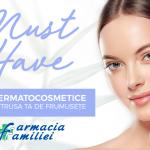 Foto: 8 cosmetice must-have în trusa ta de produse de frumusețe. Oferta lunii AUGUST de la Farmacia Familiei!
