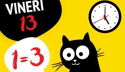Vineri 13 – Cea mai norocoasă zi. Cumperi 1 primești 3!