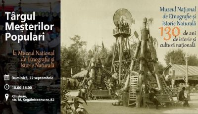 Muzeul Național de Etnografie și Istorie Naturală vă invită la Târgul Meșterilor Populari – eveniment organizat cu ocazia aniversării a 130 de ani de la fondarea muzeului!