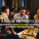 """Foto: """"Deliciile METROPOLEI"""":  METRO te invită la o masă în oraș și îți achită 30% din notă"""