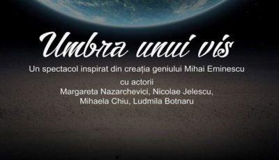 """,,Umbra unui vis"""", un spectacol inspirat din creația eminesciană la Teatrul poetic Alexei Mateevici"""