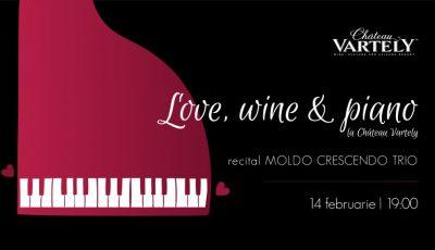 Love, Wine & Piano – sărbătorește un Valentine's Day de neuitat la Château Vartely!