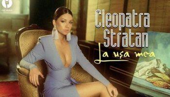 "Cleopatra Stratan a lansat cel mai nou videoclip, ,,La ușa mea"". Video!"