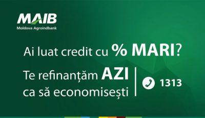 Refinanțează-ți creditul la MAIB. Ofertă specială pentru ai noștri