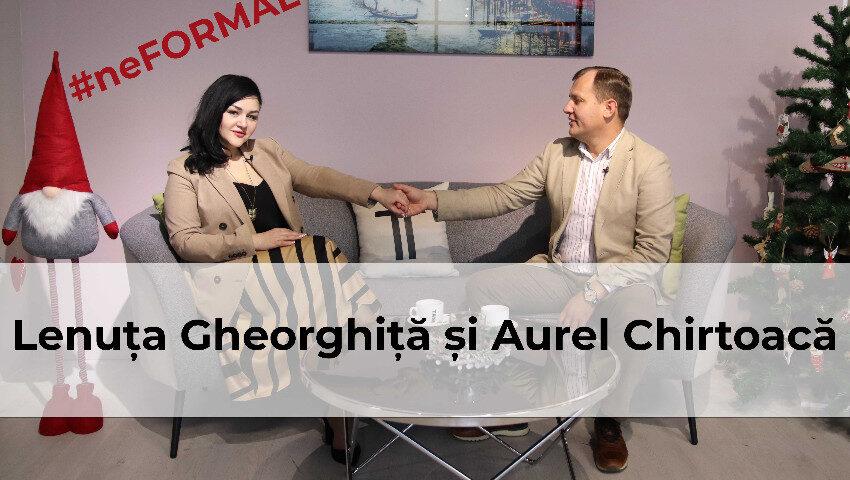 Talk Show: #neFormal cu Lenuța Gheorghiță și Aurel Chirtoacă