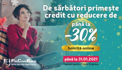 Reduceri de până la -30% la credite de consum de la FinComBank!