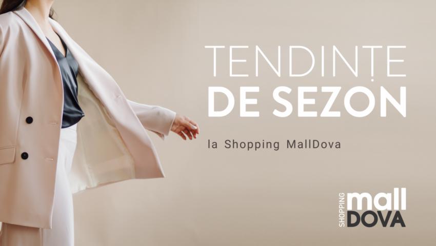 Descoperă colecțiile de toamnă la Shopping MallDova