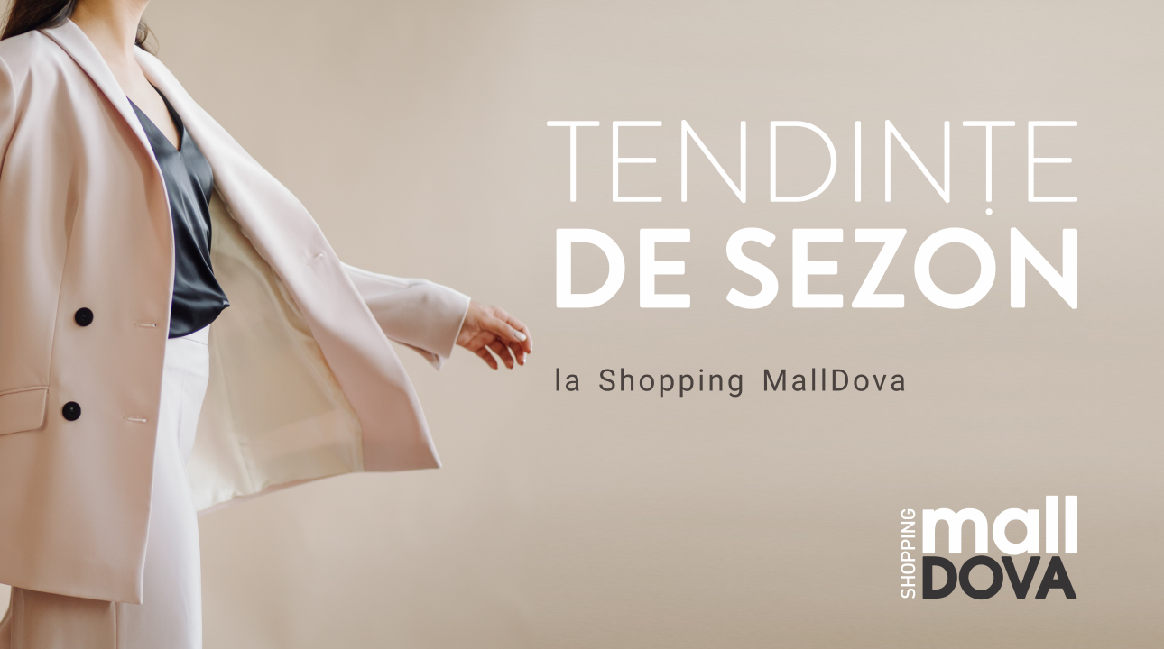 Foto: Descoperă colecțiile de toamnă la Shopping MallDova